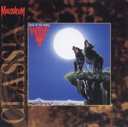 WOLF (UK) / Edge Of The World (Mausoleum Classix)