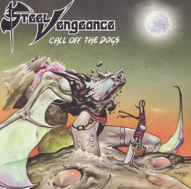 STEEL VENGEANCE / Call Off The Dogs