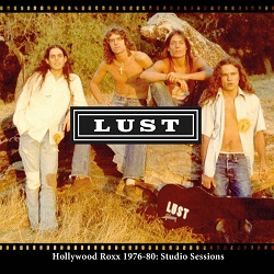 LUST (US) / Hollywood Roxx 1976-80: Studio Sessions