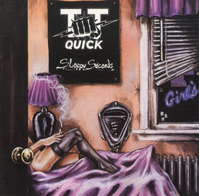 T.T. QUICK(US) / Sloppy Seconds