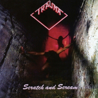 TRAUMA (US) / Scratch And Scream
