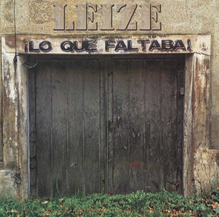 LEIZE (Spain) / Lo Que Faltaba