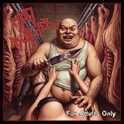 MAD BUTCHER (Germany) / For Adults Only + Demo '87