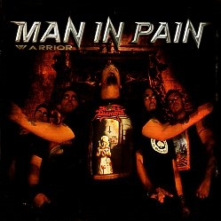 MAN IN PAIN (Argentina) / Warrior