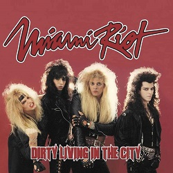 MIAMI RIOT (US) / Dirty Living In The City