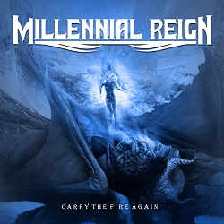MILLENNIAL REIGN (US) / Carry The Fire Again