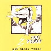 100% PROOF(UK) / 100% Glory Works
