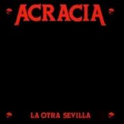 ACRACIA (Spain) / La Otra Sevilla + 4