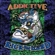 ADDICTIVE (Australia) / Kick 'em Hard + Pity Of Man + 8 (Rebooted Edition 2CD)