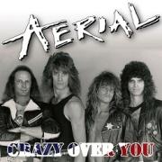 AERIAL (US) / Crazy Over You