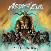 AGAINST EVIL (India) / All Hail The King