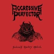 AGGRESSIVE PERFECTOR (UK) / Satan's Heavy Metal