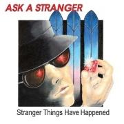 ASK A STRANGER (US) / Stranger Things Have Happened