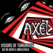 AXEL (Belgium) / Visions Of Tomorrow - 89/90 Demo & Unreleased