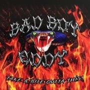 BAD BOY EDDY (US) / Take A Bite Outta This