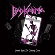 BAD KARMA (US) / Death Has No Calling Card