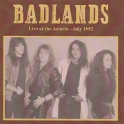 BADLANDS (US) / Live At The Astoria - July 1992 (collector's item)