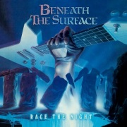 BENEATH THE SURFACE (UK) / Race The Night + 4 (Deluxe Edition)
