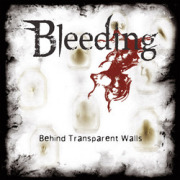 BLEEDING (Germany) / Behind Transparent Walls