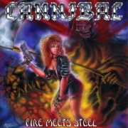 CANNIBAL (Canada) / Fire Meets Steel