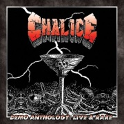 CHALICE (US/New Jersey) / Demo Anthology: Live & Rare