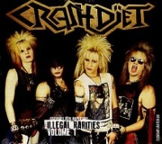 CRASHDIET (Sweden) / Illegal Rarities Volume 1