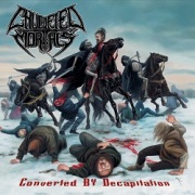 CRUCIFIED MORTALS (US) / Converted By Decapitation + 3 (2014 reissue)