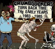 CRUMBSUCKERS (US) / Turn Back Time: The Early Years 1983 - 1985 (2CD)
