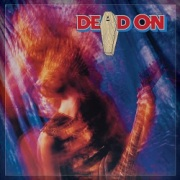 DEAD ON (US) / Dead On + 9 (Deluxe Edition 2CD)