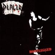 DEALER (UK) / Bootlegged