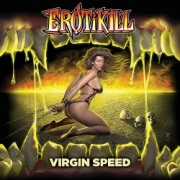EROTIKILL (US) / Virgin Speed [Divebomb Bootcamp series #17]