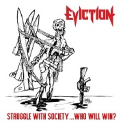 EVICTION (US) / Struggle With Society...Who Will Win?