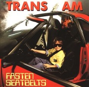 TRANS AM / Fasten Seatbelts