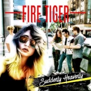 FIRE TIGER (US) / Suddenly Heavenly