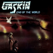 GASKIN (UK) / End Of The World + 6 (Brazil edition)