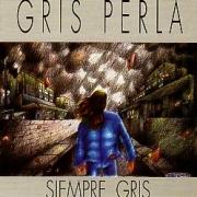 GRIS PERLA (Spain) / Siempre Gris + 2
