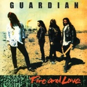 GUARDIAN (US) / Fire And Love + 1 (2017 reissue)