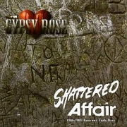 GYPSY ROSE (Canada) / Shattered Affair: 1986-89 Roots And Early Days