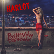 HARLOT (US) / Positively Downtown