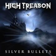 HIGH TREASON (UK) / Silver Bullets