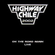 HIGHWAY CHILE (Netherlands) / On the Road Again - Live