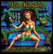 IRON KINGDOM (Canada) / Curse Of The Voodoo Queen