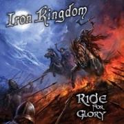 IRON KINGDOM (Canada) / Ride For Glory