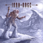 IRON RAGE (US) / Cold World Calling