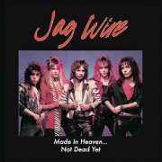 JAG WIRE (US) / Made In Heaven... Not Dead Yet