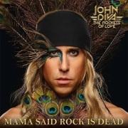 JOHN DIVA & THE ROCKETS OF LOVE (Germany) / Mama Said Rock Is Dead