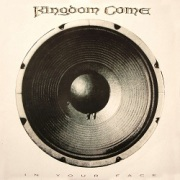 KINGDOM COME (Germany) / In Your Face + 3 (2019 reissue)
