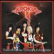 KROKUS (Switzerland) / Detroit Goes Boom! - Live 1984 (collector's item)