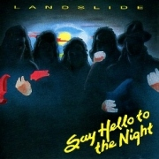 LANDSLIDE(US) / Say Hello To The Night