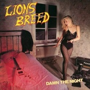 LIONS BREED (Germany) / Damn The Night + 3 (2021 reissue)